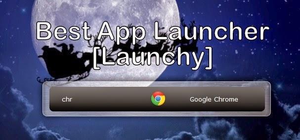 Best Application Launcher for Windows - Launchy