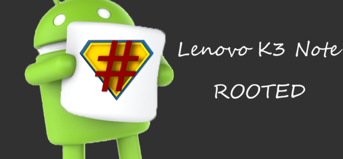 How to Root Lenovo K3 Note Marshmallow (K50A40)