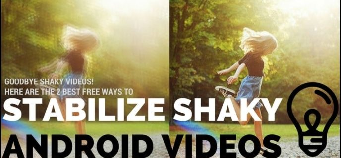 stabilize shacky android video