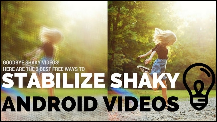 stabilize shaky android video